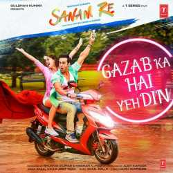 Gazab Ka Hai Yeh Din From Sanam Re Single by Arijit Singh
