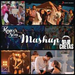 Kapoor Sons Mashup By Dj Chetas From Kapoor Sons Since 1921 Single by Arijit Singh