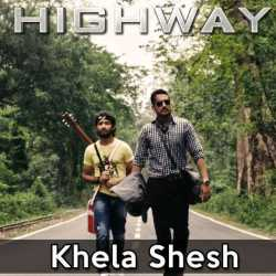 Khela Shesh From Highway Single by Arijit Singh