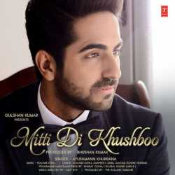 Mitti Di Khushboo Single by Ayushmann Khurrana