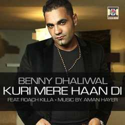 Kuri Mere Haan Di Feat Roach Killa Single by Benny Dhaliwal