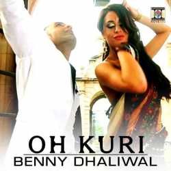 Oh Kuri Single by Benny Dhaliwal