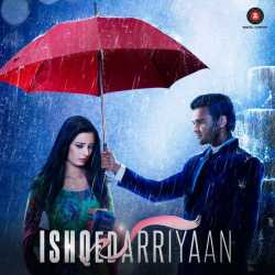 Ishqedarriyaan Original Motion Picture Soundtrack Ep by Bilal Saeed
