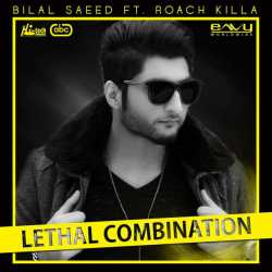 Lethal Combination Feat Roach Killa Single by Bilal Saeed