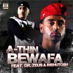 Bewafa Feat Dr Zeus Rishutosh Single by Dr. Zeus