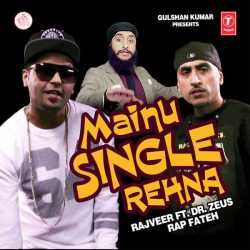 Mainu Single Rehna Feat Dr Zeus Single by Dr. Zeus