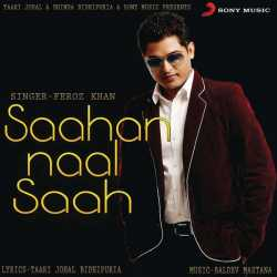 Saahan Naal Saahan Single by Feroz Khan