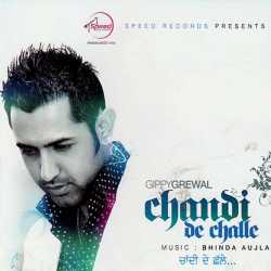 Chandi De Challe by Gippy Grewal