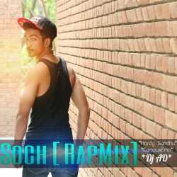 Soch Feat Hardy Sandhu Dj Ad Rap Mix Single by Hardy Sandhu