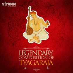 Legendary Compositions Of Tyagaraja by Haricharan