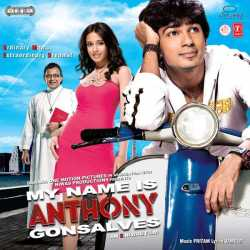 My Name Is Anthony Gonsalves Original Motion Picture Soundtrack by Himesh Reshammiya