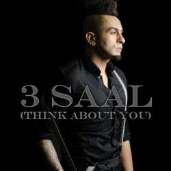 3 Saal Think About You Single by Kamal Raja