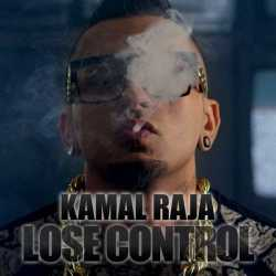 Lose Control Single - Kamal Raja