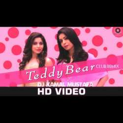 Teddy Bear Dj Kamal Mustafa Remix Feat Kanika Kapoor Ikka Single by Kanika Kapoor