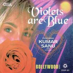 Violets Are Blue by Kumar Sanu
