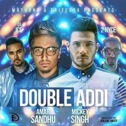 Double Addi Feat Dj Ice 2 Nyce Single by Mickey Singh