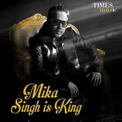 Mika Singh Is King by Mika Singh