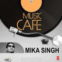 Music Cafe Mika Singh by Mika Singh