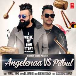 Angelenaa Vs Pitbul Single by Navraj Hans