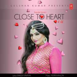 Close To Heart Single by Rupinder Handa