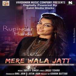 Mere Wala Jatt Single by Rupinder Handa