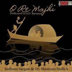 O Re Majhi by Sadhana Sargam