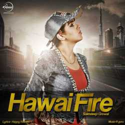 Hawai Fire Single by Sukhdeep Grewal
