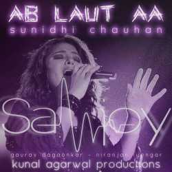 Ab Laut Aa Single by Sunidhi Chauhan