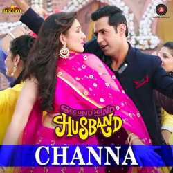Channa From Second Hand Husband Single by Sunidhi Chauhan