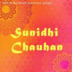 The Bollywood Masters Series Sunidhi Chauhan by Sunidhi Chauhan