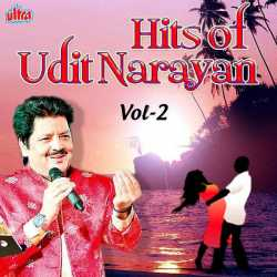 Hits Of Udit Narayan Vol 2 by Udit Narayan