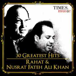 30 Greatest Hits Rahat And Nusrat Fateh Ali Khan by Ustad Rahat Fateh Ali Khan