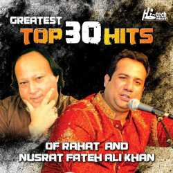 Greatest Top 30 Hits Of Rahat And Nusrat Fateh Ali Khan by Ustad Rahat Fateh Ali Khan