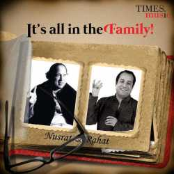 It S All In The Family Nusrat Rahat by Ustad Rahat Fateh Ali Khan