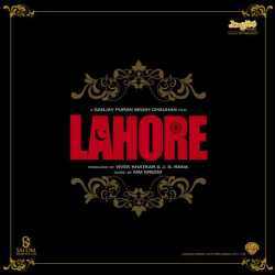 Lahore Original Motion Picture Soundtrack by Ustad Rahat Fateh Ali Khan