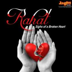 Rahat Sighs Of A Broken Heart by Ustad Rahat Fateh Ali Khan