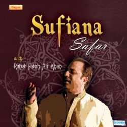 Sufiana Safar With Rahat Fateh Ali Khan by Ustad Rahat Fateh Ali Khan