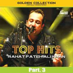 Top Hits Of Rahat Fateh Ali Khan Pt 3 by Ustad Rahat Fateh Ali Khan