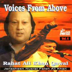 Voices From Above Vol 4 - Ustad Rahat Fateh Ali Khan