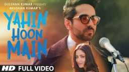 Yahin Hoon Main Full Video Ayushmann Khurrana