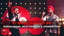 Gurdas Maan & Diljit Dosanjh in Ki Banu Duniya Da Coke Studio @ Mtv Season 4