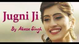 Jugni Ji by Akasa Singh