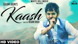Kaash (full Song) Gulam Jugni | New Song 2018 | White Hill Music