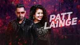 Patt Lainge by Neha Kakkar
