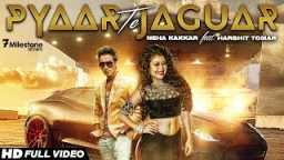 Pyaar Te Jaguar | Neha Kakkar Ft. Harshit Tomar