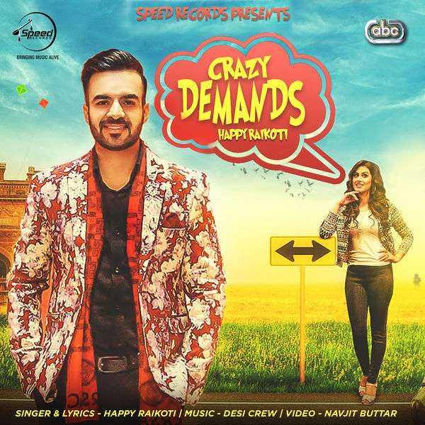 Crazy Demands With Desi Crew Single Songs, Music - Happy Raikoti
