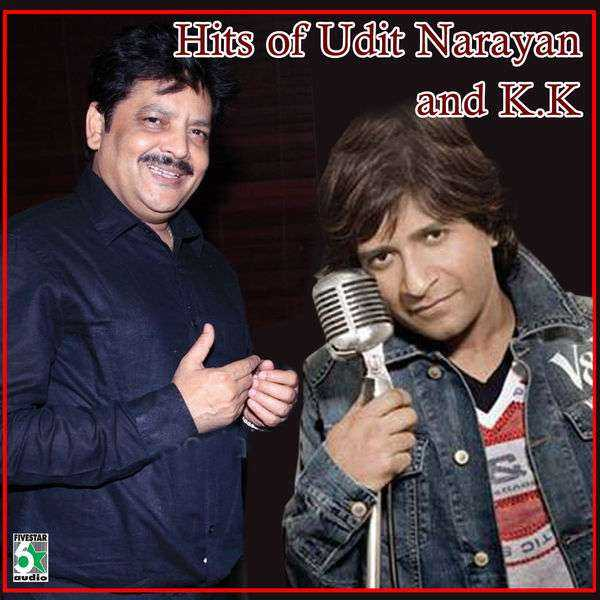 Hits Of Udit Narayan And K K Songs, Music - Udit Narayan