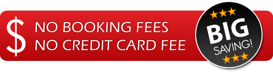 No Booking Fees, No Credit Card Fee, Big Saving